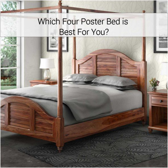 Which Four Poster Bed is Best For You?