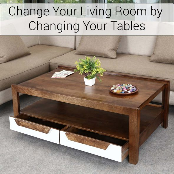 Change Your Living Room by Changing Your Tables