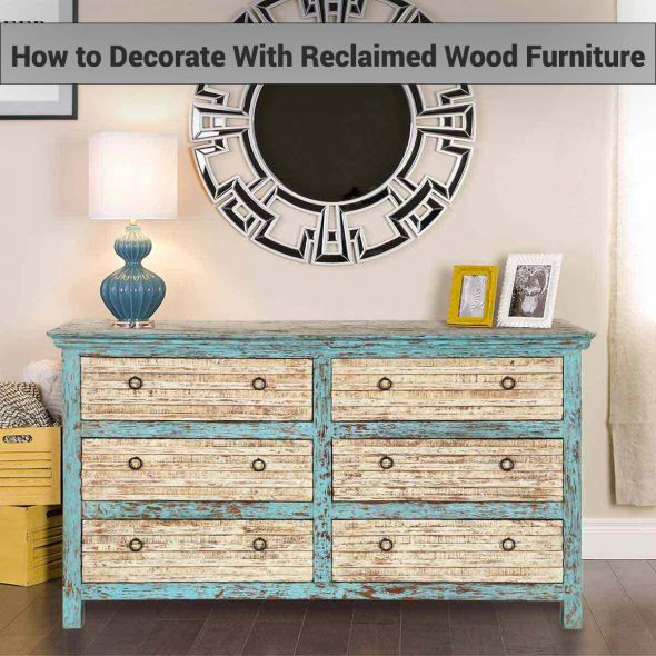 How to Decorate With Reclaimed Wood Furniture
