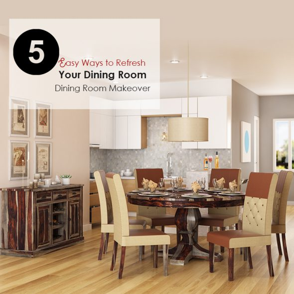5 Easy Ways to Refresh Your Dining Room